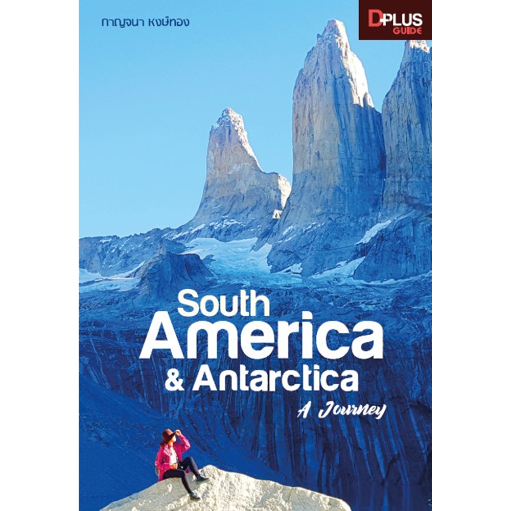 South America & Antarctica A Journey