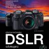 คู่มือถ่ายภาพด้วยกล้อง DSLR ฉบับสมบูรณ์ (ปี 2015)