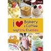 iLove Bakery&Coffee เมนูหวานร้านอร่อย